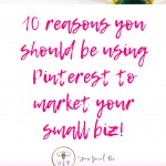 10 Reasons you should be using Pinterest pin image