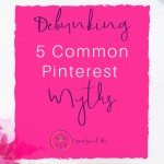 Debunking 5 Common Pinterest Myths pin image