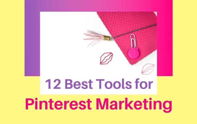 The Top 12 Pinterest Marketing Tools for Businesses