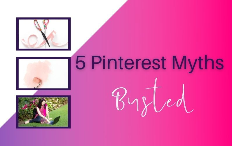 5 myths about using Pinterest for marketing your business